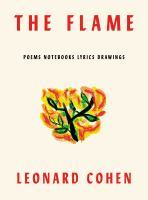 Cover image for The flame : poems, notebooks, lyrics, drawings