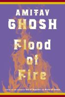 Cover image for Flood of fire. bk. 3 : a novel : Ibis trilogy series