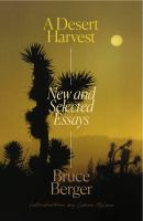 Cover image for A desert harvest : new and selected essays