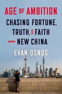 Cover image for Age of ambition : chasing fortune, truth, and faith in the new China