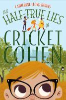 Imagen de portada para The half-true lies of Cricket Cohen