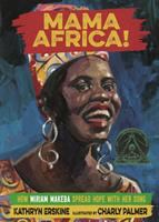 Cover image for Mama Africa! : how Miriam Makeba spread hope with her song