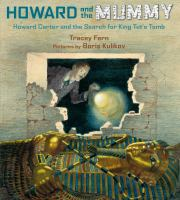 Cover image for Howard and the mummy : Howard Carter and the search for King Tut's tomb