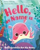 Cover image for Hello, my name is ... : how Adorabilis got his name