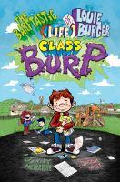 Imagen de portada para Class B.U.R.P. bk. 2 : Barftastic life of Louie Burger series