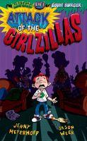 Imagen de portada para Attack of the girlzillas. bk. 3 : Barftastic life of Louie Burger series