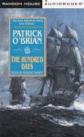Cover image for The hundred days. bk. 19 Aubrey/Maturin series