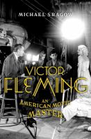 Cover image for Victor Fleming : an American movie master