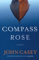 Cover image for Compass rose : a novel