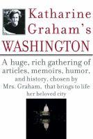 Cover image for Katharine Graham's Washington.