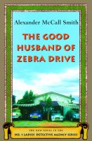 Cover image for The good husband of Zebra Drive. bk. 8 : No. 1 Ladies' Detective Agency