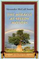 Cover image for The miracle at Speedy Motors. bk. 9 : No. 1 Ladies' Detective Agency series
