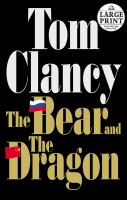 Cover image for The bear and the dragon. bk. 11 Jack Ryan series