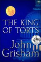 Cover image for The king of torts (large print)