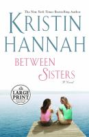 Cover image for Between sisters [large print]