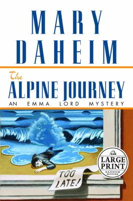 Cover image for The Alpine journey. bk. 10 : Emma Lord series