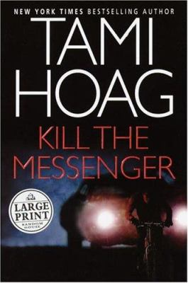 Cover image for Kill the messenger [large print]