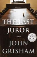 Cover image for The last juror [large print]
