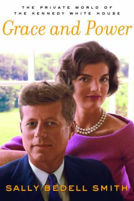 Cover image for Grace and power : the private world of the Kennedy White House