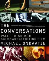 Cover image for The conversations : Walter Murch and the art of editing film