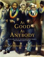 Cover image for As good as anybody : Martin Luther King Jr. and Abraham Joshua Heschel's amazing march toward freedom