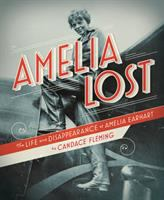Imagen de portada para Amelia lost : the life and disappearance of Amelia Earhart