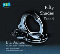 Cover image for Fifty shades freed. bk. 3 Fifty shades of Grey series