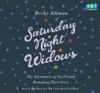 Cover image for Saturday-night widows the adventures of six friends remaking their lives