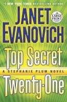 Cover image for Top secret twenty-one. bk. 21 [large print] : Stephanie Plum series