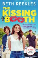 Cover image for The kissing booth. bk. 1 : Kissing booth series