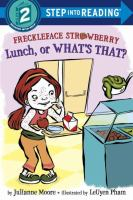 Cover image for Freckleface Strawberry : lunch, or what's that?
