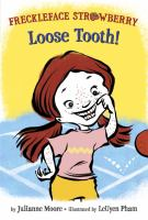 Cover image for Freckleface Strawberry : Loose tooth!