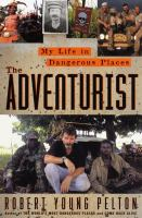 Cover image for The adventurist : my life in dangerous places