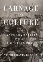 Cover image for Carnage and culture : landmark battles in the rise of Western power