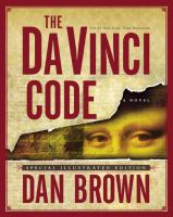 Cover image for The Da Vinci code [illustrated edition] bk. 2 : Robert Langdon series