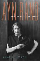 Cover image for Ayn Rand and the world she made