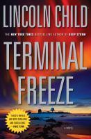 Cover image for Terminal freeze. bk. 2 : a novel : Dr. Jeremy Logan series