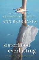 Imagen de portada para Sisterhood everlasting. bk. 6 : a novel : Sisterhood of the traveling pants series