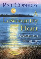 Cover image for A lowcountry heart : reflections on a writing life