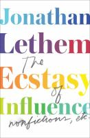 Cover image for The ecstasy of influence : nonfictions, etc.