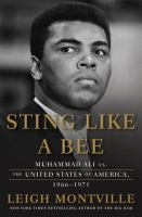 Cover image for Sting Like a Bee : Muhammad Ali vs. the United States of America, 1966-1971