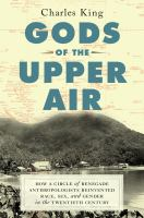 Imagen de portada para Gods of the upper air : how a circle of renegade anthropologists reinvented race, sex, and gender in the twentieth century