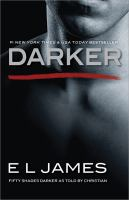 Cover image for Darker. bk. 5 : Fifty shades (as told by Christian)
