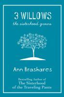 Imagen de portada para 3 willows. bk. 5 : the sisterhood grows : Sisterhood of the traveling pants series