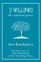 Imagen de portada para 3 willows. bk. 4.5 the sisterhood grows : Sisterhood of the traveling pants series