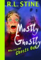 Cover image for Who let the ghosts out?. bk. 1 : Mostly ghostly series