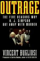 Cover image for Outrage : the five reasons why O. J. Simpson got away with murder