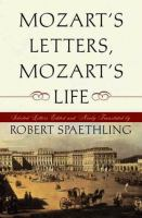 Cover image for Mozart's letters, Mozart's life : selected letters