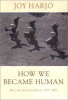 Cover image for How we became human : new and selected poems