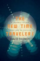 Cover image for The new time travelers : a journey to the frontiers of physics